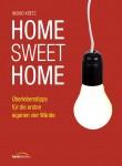Home Sweet Home - Überlebenstipps für die ersten eigenen vier Wände